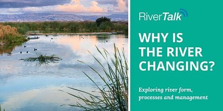 Why is the river changing? – Exploring river form, processes and management tickets
