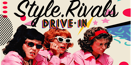 STYLE.RIVALS Presents: The First Ever Drive-in Fashion Show: GREASE! tickets