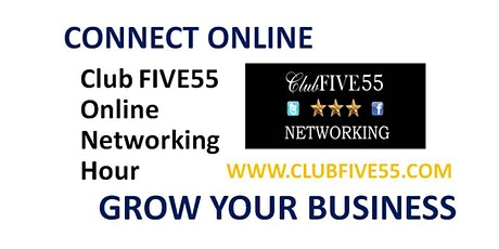 Club FIVE55 ONLINE NETWORKING - TUESDAY EVENING @ 6.00 PM tickets
