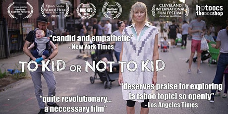 To Kid or Not To Kid: Documentary Screening tickets