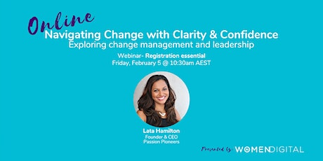 Navigating Change with Clarity & Confidence  with Lata Hamilton tickets