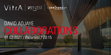 "VBenzeri Mekan Film Gösterimleri 13: ""David Adjaye – Collaboration"" tickets"