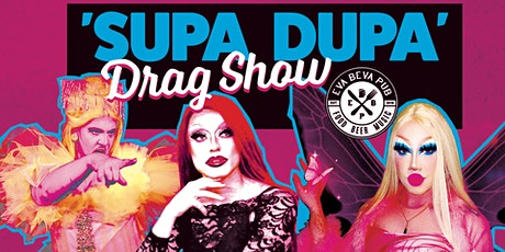Supa Dupa- Drag Show tickets