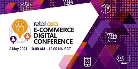 Retail Asia E-commerce  Digital Conference 2021 tickets