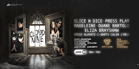 Cloud Nine — Slice N Dice, Press Play, Duane Bartolo + more tickets