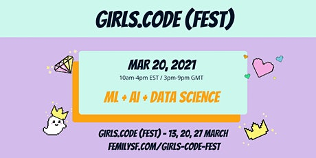 Girls Code Fest DAY 2: Machine Learning + AI + Data Science + Deep Learning tickets