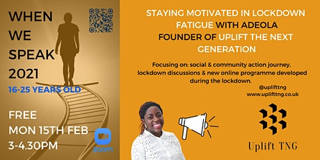 Staying Motivated in Lockdown with Adeola from Uplift The Next Generation tickets