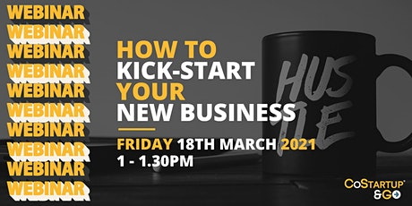 How To Kick-Start Your New Business tickets