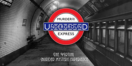 Murder On The Underground Express - An Online Murder Mystery Night! tickets