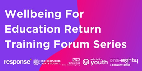 Wellbeing for Education Return Forum Series  - Monday Session tickets