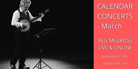 Calendar Concerts: March - Reg Meuross live & online tickets