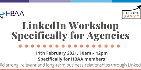 LinkedIn Workshop specifically for Agencies by HBAA and Selling Savvy tickets
