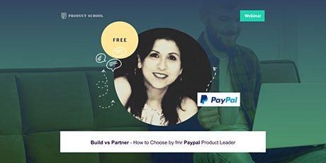Webinar: Build vs Partner - How to Choose by fmr PayPal Product Leader tickets