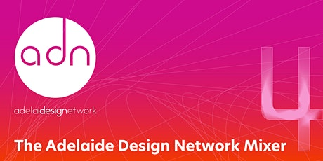 Adelaide Design Network - Mixer 4 (2021) tickets