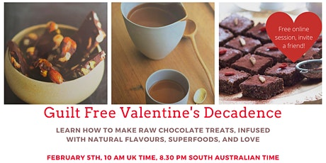 Free ONLINE - RAW CHOCOLATE CLASS - GUILT FREE VALENTINES DECADENCE tickets