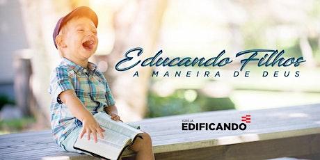 CURSO ONLINE -EDUCANDO FILHOS  MANEIRA DE DEUS (1º SEMESTRE) 2021 ingressos