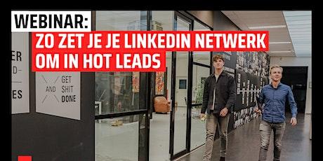 Webinar: zo zet je je LinkedIn-netwerk om in hot leads! tickets