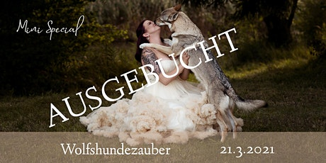 "Mini Special ""Wolfshundezauber"" tickets"