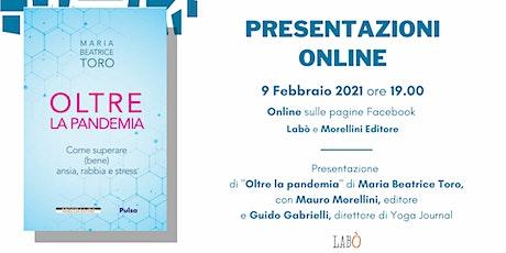 """Presentazione online - """"Oltre la pandemia"""" di Maria Beatrice Toro biglietti"""