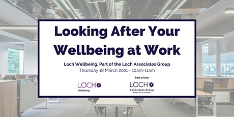 Looking After Your Wellbeing at Work (Virtual Course) tickets
