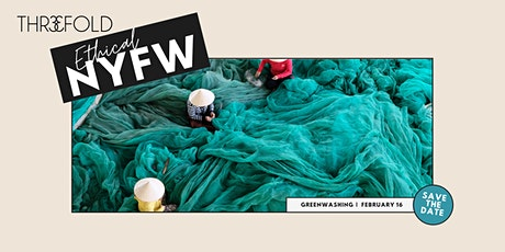 Ethical NYFW | Navigating Greenwashing tickets