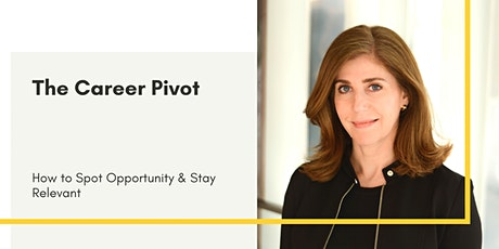 The Career Pivot: How to Spot Opportunity and Stay Relevant with Lisa Schne tickets