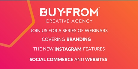 Find out more about branding, social e-commerce and websites with Buy-From tickets