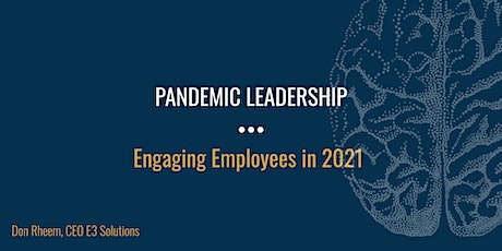 Webinar: Pandemic Leadership - Engaging Employees in 2021 tickets