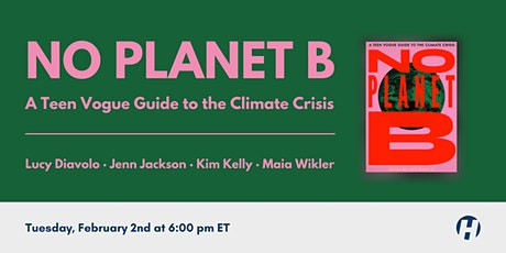 No Planet B: A Teen Vogue Guide to the Climate Crisis tickets