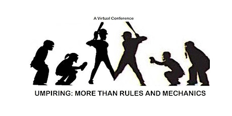 """""""Umpiring: More than Rules & Mechanics"""" Virtual Conference tickets"""