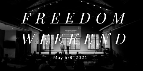 May 2021 Freedom Weekend tickets