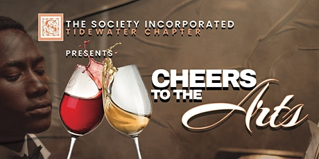 Cheers to the Arts - The Society Incorporated Tidewater Chapter tickets