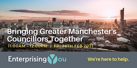 EnterprisingYou: Bringing Greater Manchester's Councillors together tickets