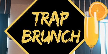 Trap Brunch  ~	Detroit Edition tickets