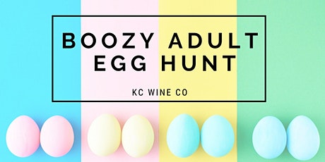 Boozy Adult Egg Hunt at KC Wine Co. tickets