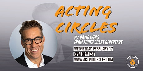 Acting Circles w/ David Ivers, Artistic Director, South Coast Repertory tickets