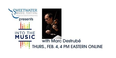 SweetWater Presents Into the Music with Marc Destrubé tickets