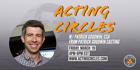 Acting Circles w/ Patrick Goodwin, CSA ,  Patrick Goodwin Casting tickets