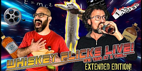 Whiskey Flicks Live! One Year at a Time...EXTENDED EDITION tickets