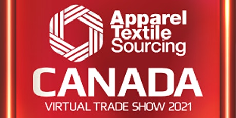 Apparel Textile Sourcing Canada Virtual 2021 tickets
