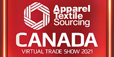 Apparel Textile Sourcing Canada Virtual 2021 tickets