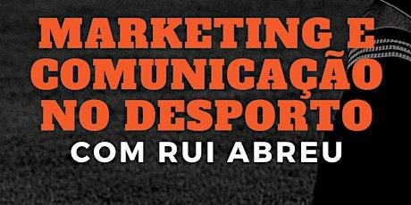 """Curso """"Marketing e comunicação no desporto"""" biglietti"""