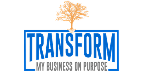 Business On Purpose 12 Week LIVE Event - TRANSFORM tickets