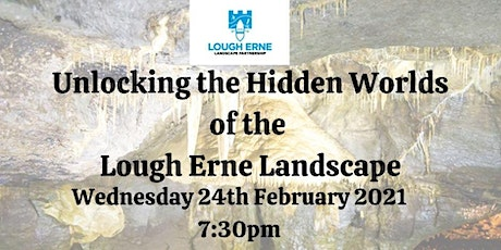 Unlocking the Hidden Worlds of the Lough Erne Landscape tickets