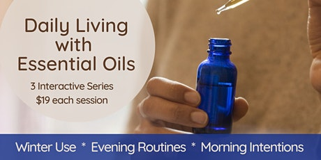Daily Living with Oils - Winter, Evenings, and Mornings tickets