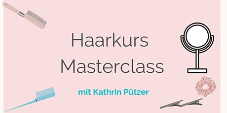 DIY Haarkurs Masterclass Tickets