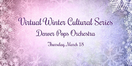 Virtual Winter Cultural Series - Denver Pops Showcase tickets