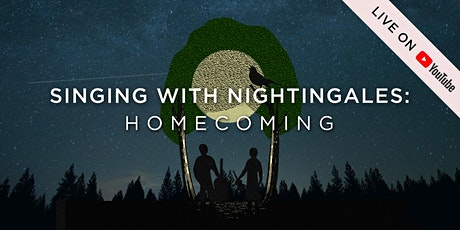 Singing With Nightingales: Homecoming tickets