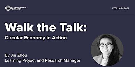 Walk the Talk: Circular Economy in Action - Ellen MacArthur Foundation tickets