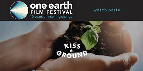 'Kiss the Ground' Watch Party tickets